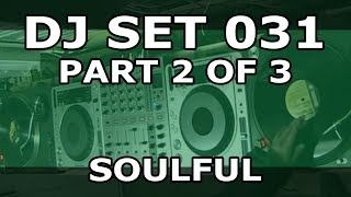 DJ Set #031 (Part 2 of 3) - Soulful House