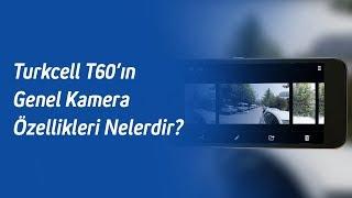 Turkcell T60'ın Genel Kamera Özellikleri Nelerdir?