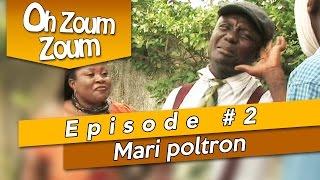 OH ZOUM ZOUM - Mari poltron (Saison 3 Episode 2)