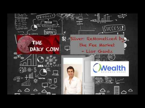 Silver: ReMonetized by The Free Market - Lior Gantz