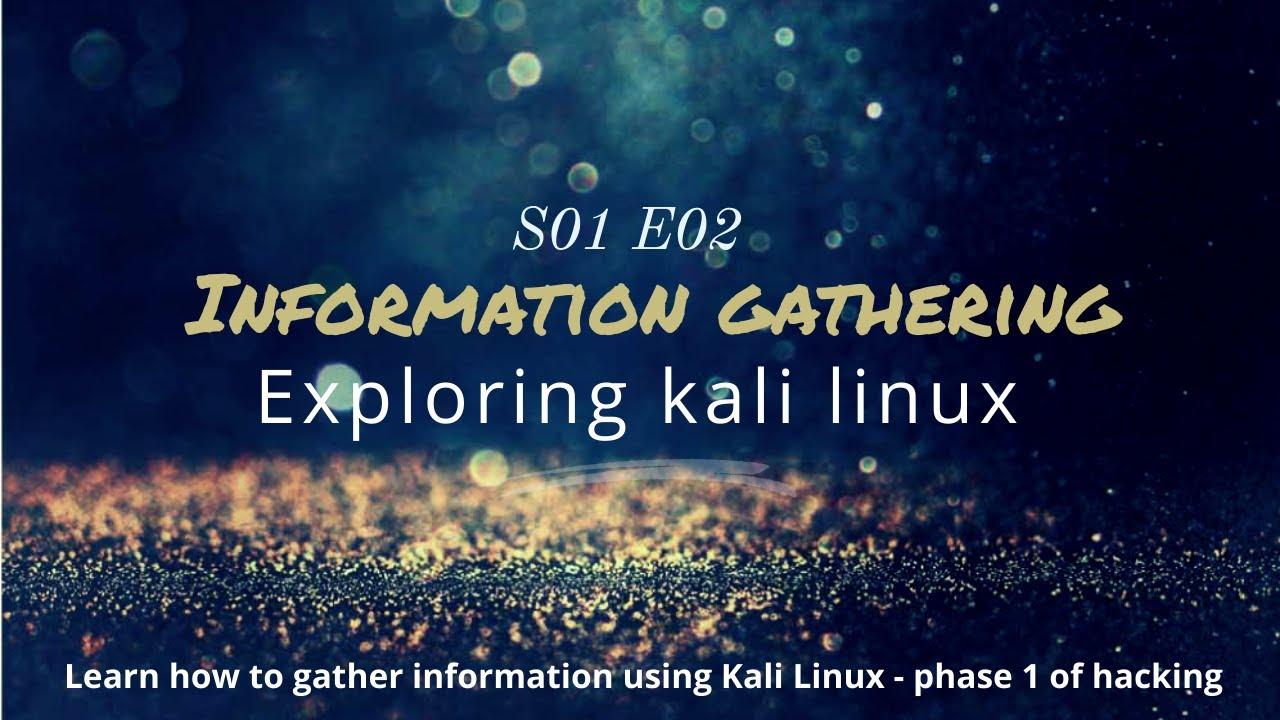 S01 - Exploring Kali Linux | C02 - Information gathering | namp | How do hacker find information