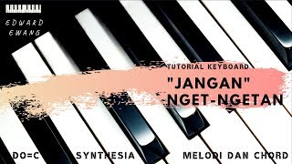 Tutorial Keyboard JANGAN NGET NGETAN - FDJ EMILY YOUNG (Melodi dan Akor Do=C)
