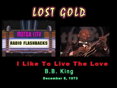 B B King -  I Like To Live The Love - 1973