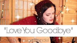 """Love You Goodbye"": One Direction (Cover By: Jessica Hondel)"