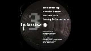 Emmanuel Top - Turkish Bazar (Thomas P. Heckmann Remix) [T:Classixx 1999]
