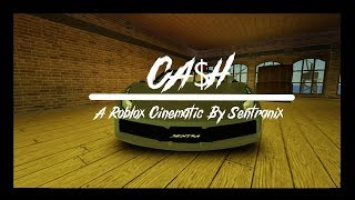 CA$H - A Roblox Cinematic