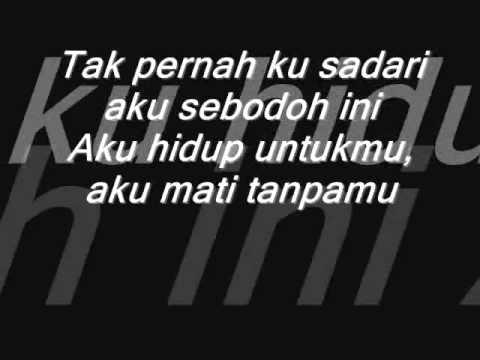 Noah - Hidup Untukmu Mati Tanpamu (with lirik)