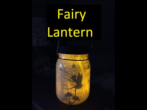 How to make a Fairy Lantern!