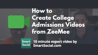How to Create College Admissions Videos from ZeeMee