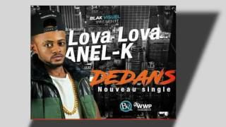 DEDANS by LOVA LOVA ANEL-K  (Audio non officiel)