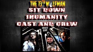 SIT DOWN Inhumanity Cast & Crew