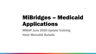 June 2020 MMAP Upḋate Training: MIBridges Application Process
