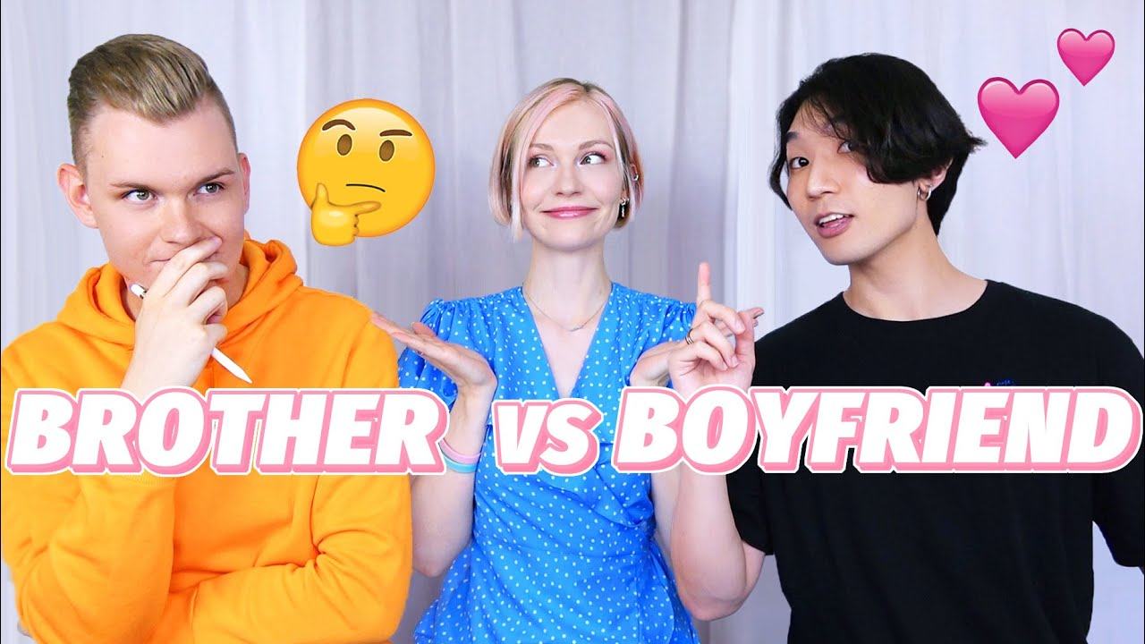 WHO KNOWS ME BETTER??! (My Brother vs My Boyfriend)