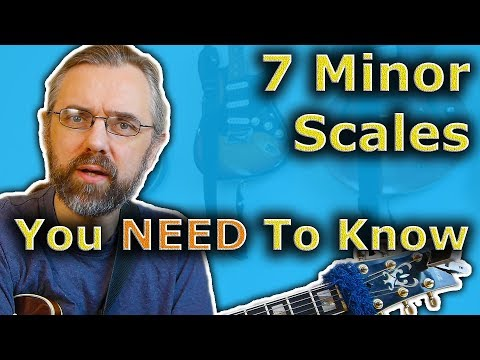 7 Minor Scales You Need to Know about