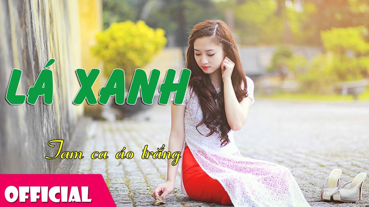 Lá Xanh – Tam Ca Áo Trắng [Official Audio]