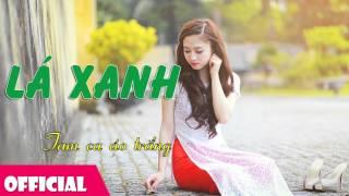 Lá Xanh - Tam Ca Áo Trắng [Official Audio]