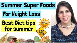 Summer Super Foods for Weight Loss | Best Summer Diet tips to Lose Weight | Foodfitness&Fun