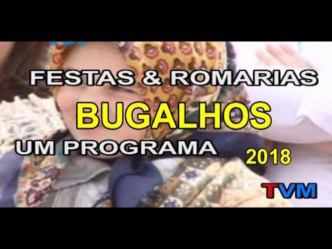 """FESTAS & ROMARIAS""  FESTA BUGALHOS -  2018"