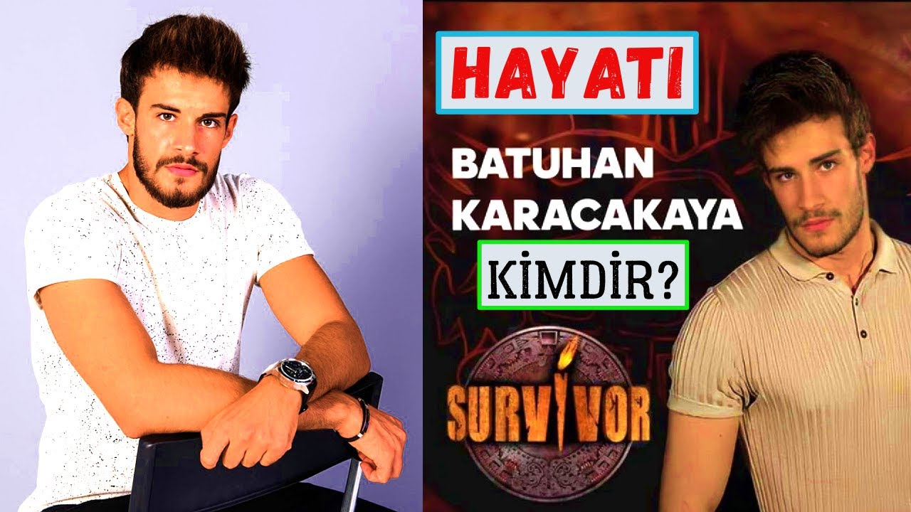 Survivor Batuhan Karacakaya Kimdir Nereli? Kaç Yaşında? Burcu - Boyu Ve Kilosu / Dizileri