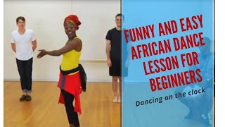 Funny and easy african dance lesson for beginners  dancing on the clock