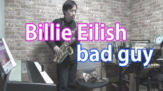 Billie Eilish - bad guy - Alto Saxophone Cover