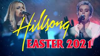 Best Easter Hillsong Worship Songs 2021 Collection 🙏HILLSONG Praise & Worship Songs Playlist 2021