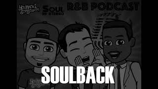 SoulBack (featuring DJ Urban Philosopher) – The R&B Podcast Episode 16