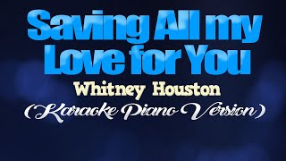 SAVING ALL MY LOVE FOR YOU - Whitney Houston (KARAOKE PIANO VERSION)