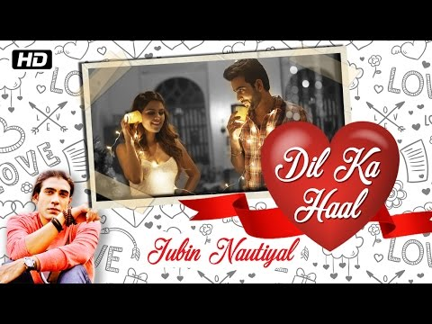 Dil Ka Haal | Full Video Song | Jubin Nautiyal | Shayadshah Shahebdin | New Indipop 2017