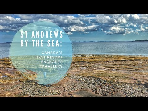 From Ghosts to Golf, Canada's First Resort Enchants in St Andrews By The Sea