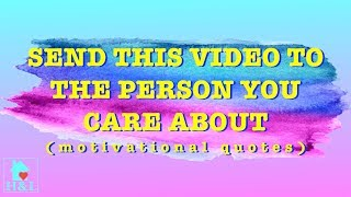 Send this video to the person you care about (motivational quotes) || health and lifestyle