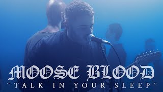 Moose Blood - Talk In Your Sleep (Official Music Video)