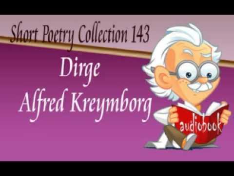 Dirge Alfred Kreymborg Audiobook Short Poetry