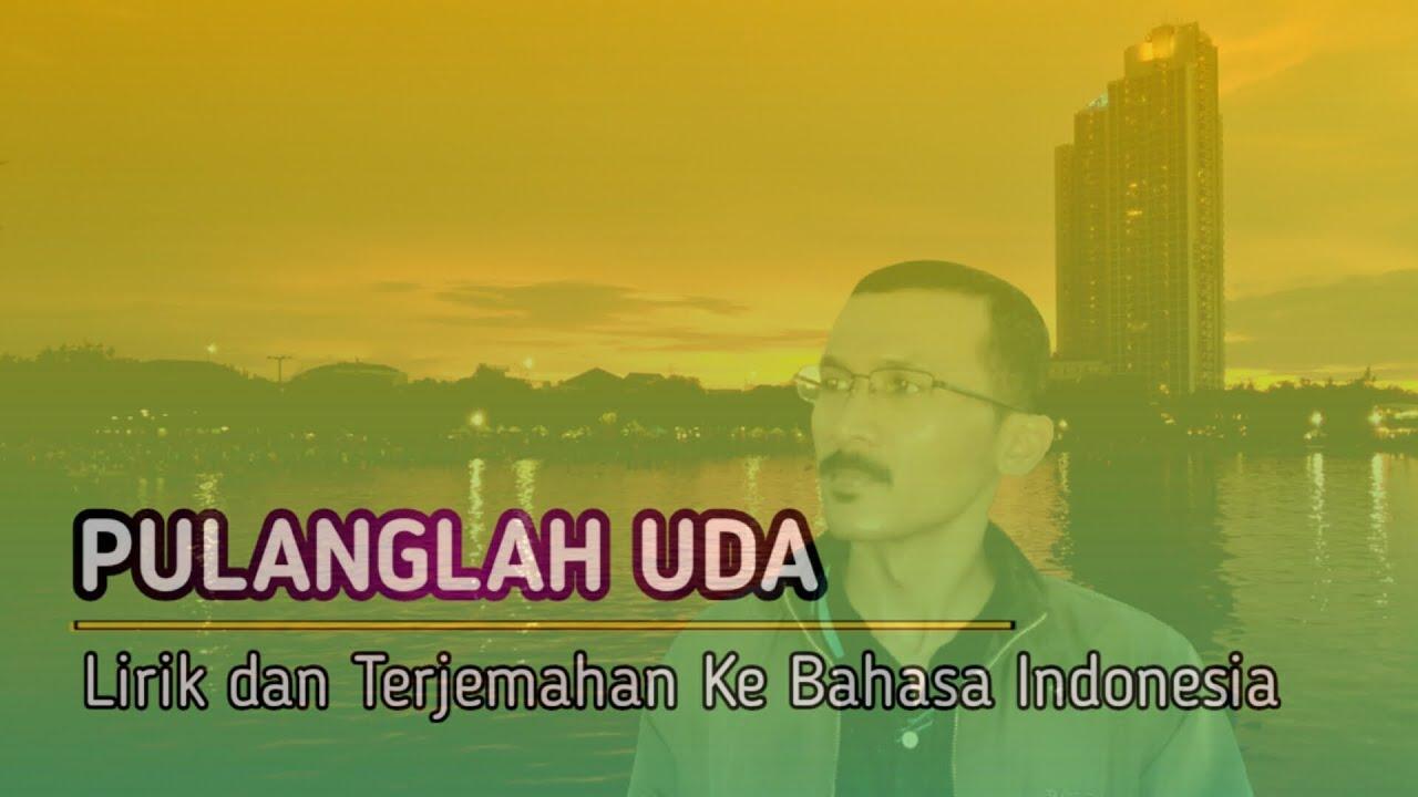 """Download Pulanglah Uda """" Lirik lagu dan terjemahan ke bahasa indonesia """""""
