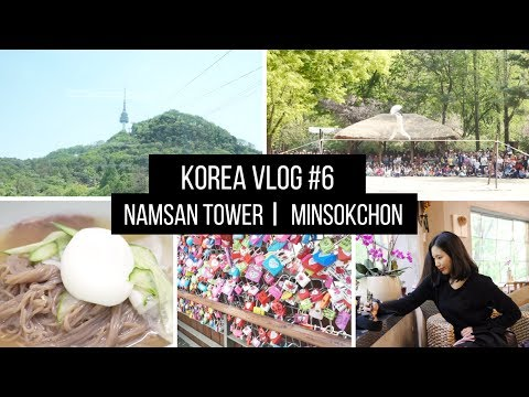 Korea Vlog #6 Trip to Namsan Seoul Tower w/h cable car & Korean Folk Village I annyeounghanna
