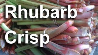 Easy Rhubarb Crisp Recipe : Gardenfork.tv #13