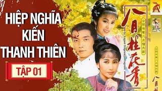 Phim Kiếm Hiệp Hay Thuyết Minh | Hiệp Nghĩa Kiến Thanh Thiên - Tập 1 | Phim Bộ Trung Quốc Mới