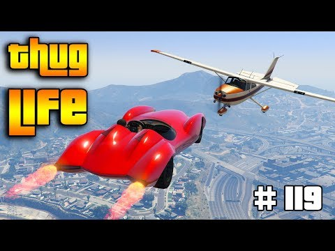 GTA 5 ONLINE : THUG LIFE AND FUNNY MOMENTS (WINS, STUNTS AND FAILS #119)