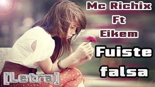 ♥ Fuiste falsa ♥- Canción para dedicar Rap Romantico | Mc Richix Ft Eikem + [Letra]