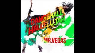 Mr. Vegas - Dancehall Hallelujah  Official Audio