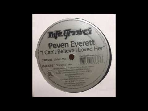 """PEVEN EVERETT - I CAN'T BELIEVE I LOVED HER (""""CALYPSO"""" MIX)"""