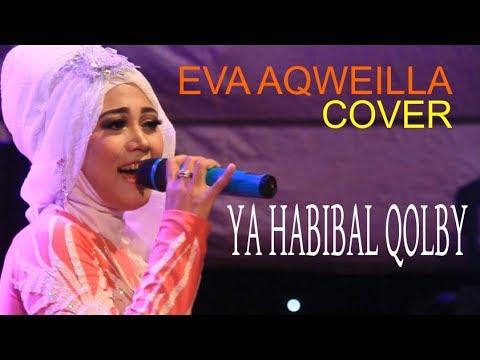 Ya Habibal Qolby (Cover Eva Aqweilla)