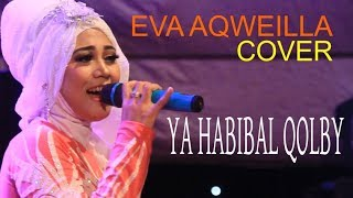 (0.08 MB) Ya Habibal Qolby (Cover Eva Aqweilla) Mp3