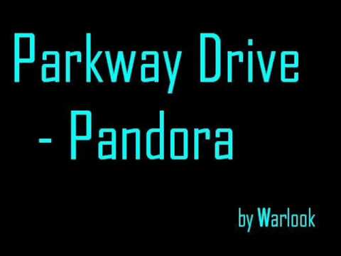 Parkway Drive - Pandora with lyrics