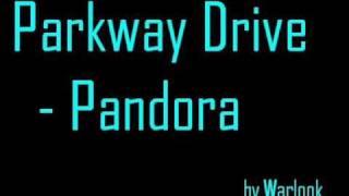 Parkway Drive - Pandora with lyrics
