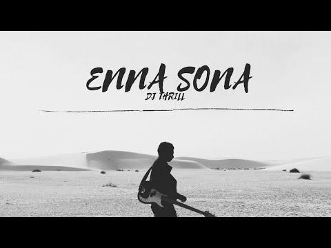 Enna Sona - Chillout Remix    Bday Special    DJ Thrill