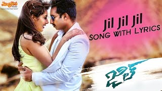 jil jil jil full song with lyrics    jil telugu movie    gopichand raashi khanna    ghibran