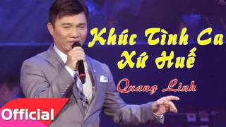 Khúc Tình Ca Xứ Huế - Quang Linh [Official Audio]