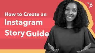 How to Create an Instagram Story Guide