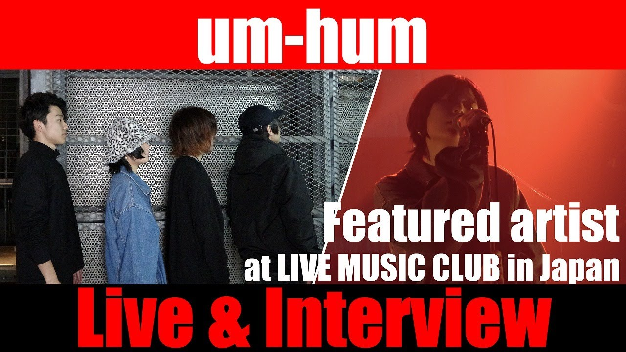 Um Hum Live Talk Music X Hunter Japan Featured Artist At Live Music Club In Japan Youtube